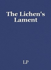 The Lichen's Lament