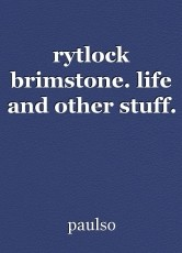 rytlock brimstone. life and other stuff.