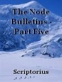 The Node Bulletins - Part Five