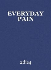 EVERYDAY PAIN