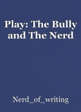 Play: The Bully and The Nerd