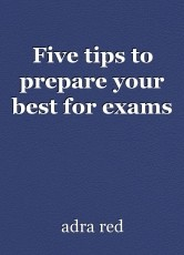 Five tips to prepare your best for exams