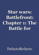 Star wars: Battlefront: Chapter 1: The Battle for Supremacy