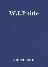 W.I.P title