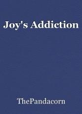 Joy's Addiction