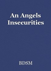 An Angels Insecurities