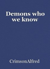 Demons who we know