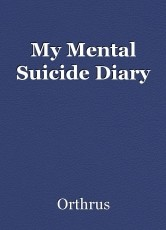 My Mental Suicide Diary