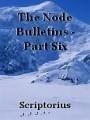 The Node Bulletins - Part Six