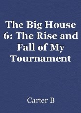 The Big House 6: The Rise and Fall of My Tournament Career