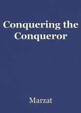 Conquering the Conqueror