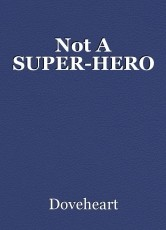 Not A SUPER-HERO