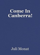 Come In Canberra!