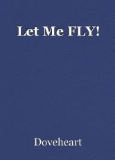 Let Me FLY!