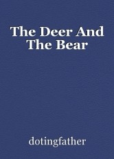 The Deer And The Bear