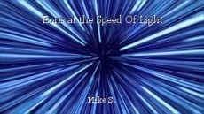 Eons at the Speed Of Light