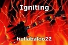 Igniting