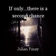 If only...there is a second chance