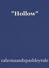 """Hollow"""