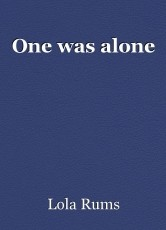 One was alone