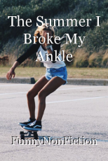 The Summer I Broke My Ankle