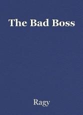 The Bad Boss