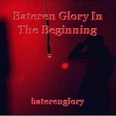 Bateren Glory In The Beginning
