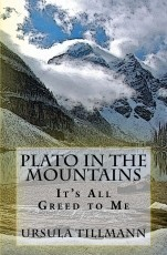 Plato in the Mountains, It's All Greed to Me