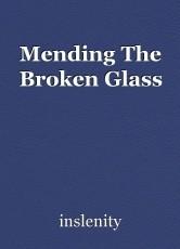 Mending The Broken Glass