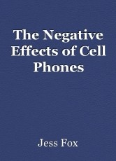 The Negative Effects of Cell Phones