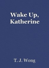 Wake Up, Katherine