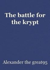 The battle for the krypt