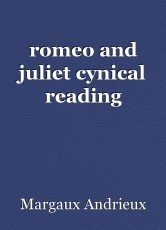 romeo and juliet cynical reading