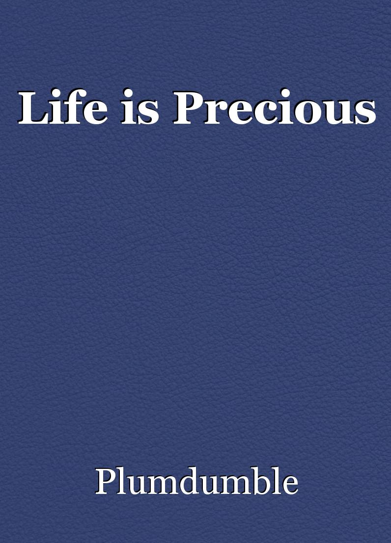 Life is precious essay