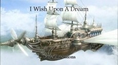 I Wish Upon A Dream