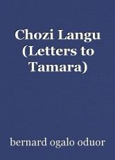Chozi Langu (Letters to Tamara)