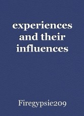 experiences and their influences