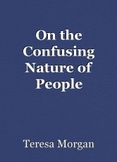 On the Confusing Nature of People