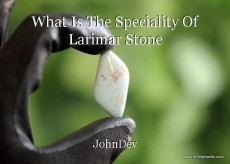 What Is The Speciality Of Larimar Stone