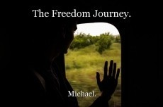 The Freedom Journey.