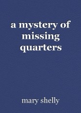 a mystery of missing quarters