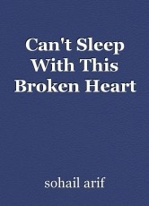Can't Sleep With This Broken Heart