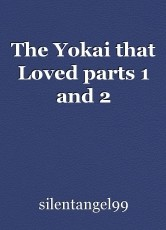 The Yokai that Loved parts 1 and 2