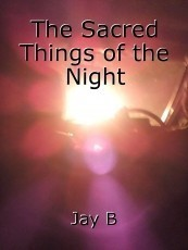 The Sacred Things of the Night