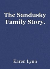 The Sandusky Family Story.