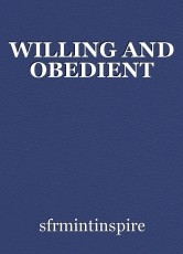 WILLING AND OBEDIENT