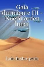 Gaia durmiente III - Nuevo orden lunar