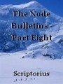 The Node Bulletins - Part Eight