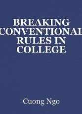 BREAKING CONVENTIONAL RULES IN COLLEGE