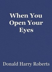 When You Open Your Eyes